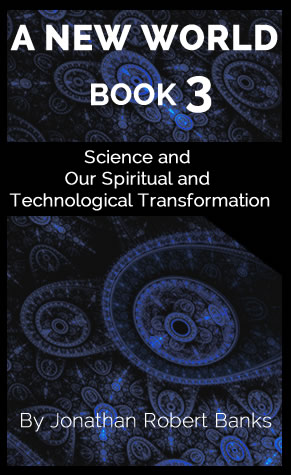 A New World: Science and our Spiritual and Technological Transformation